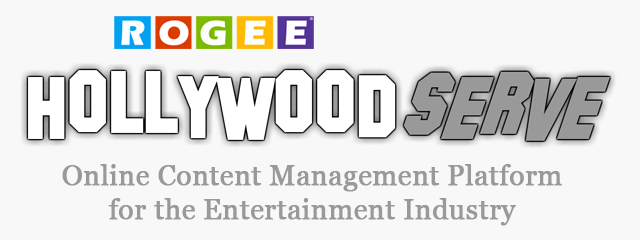 ROGEE HollywoodSERVE Content Management Platform for the Entertainment Industry
